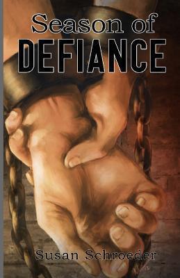 Season of Defiance  by  Susan D. Schroeder