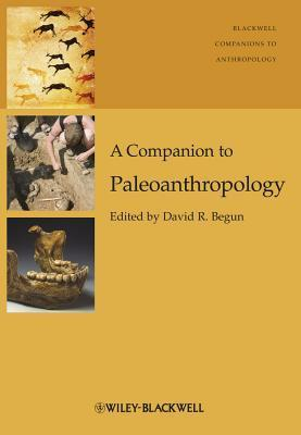 A Companion to Paleoanthropology David R. Begun