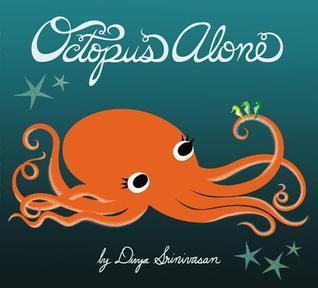 Octopus Alone  by  Divya Srinivasan