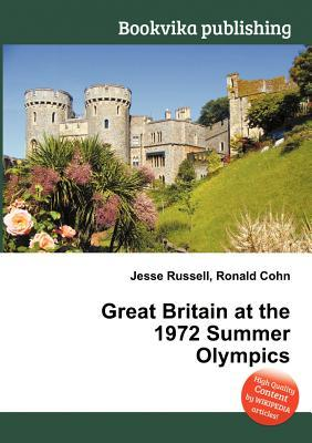 Great Britain at the 1972 Summer Olympics  by  Jesse Russell