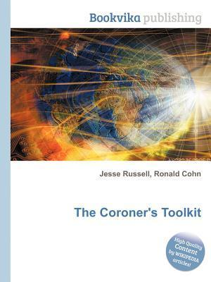 The Coroners Toolkit Jesse Russell
