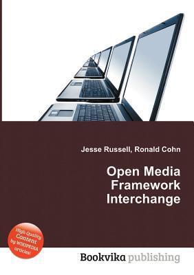 Open Media Framework Interchange  by  Jesse Russell