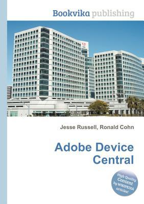 Adobe Device Central  by  Jesse Russell