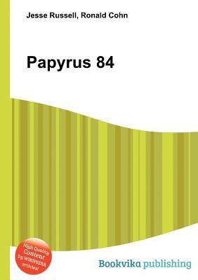 Papyrus 84  by  Jesse Russell