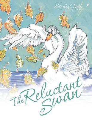 The Reluctant Swan  by  Shirley Neff