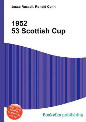 1952 53 Scottish Cup  by  Jesse Russell
