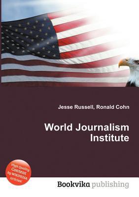 World Journalism Institute Jesse Russell