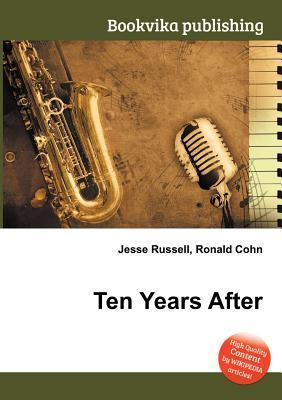 Ten Years After Jesse Russell