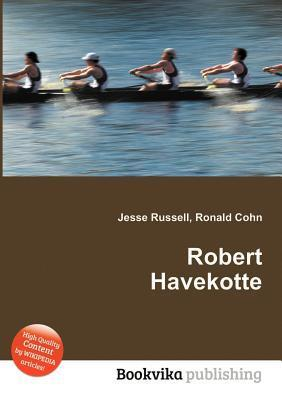 Robert Havekotte  by  Jesse Russell