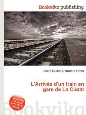 LArriv E DUn Train En Gare de La Ciotat  by  Jesse Russell