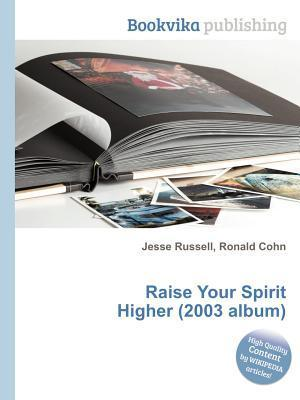 Raise Your Spirit Higher (2003 Album)  by  Jesse Russell