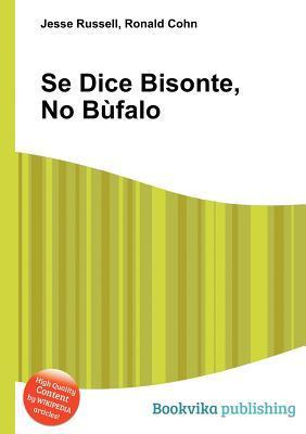 Se Dice Bisonte, No B Falo Jesse Russell