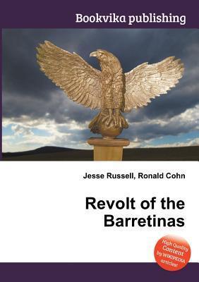 Revolt of the Barretinas Jesse Russell