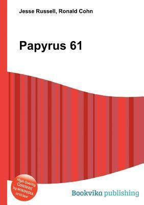 Papyrus 61 Jesse Russell