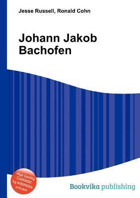 Johann Jakob Bachofen  by  Jesse Russell