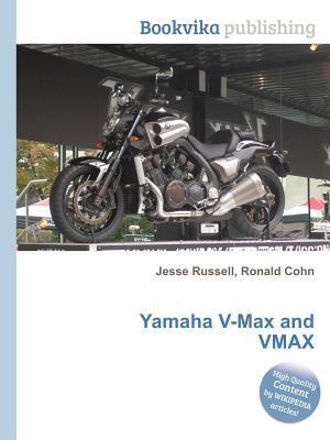 Yamaha V-Max and Vmax  by  Jesse Russell