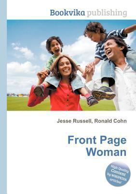 Front Page Woman  by  Jesse Russell