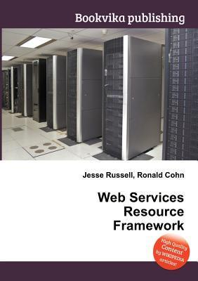 Web Services Resource Framework Jesse Russell