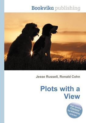 Plots with a View Jesse Russell