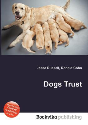 Dogs Trust  by  Jesse Russell