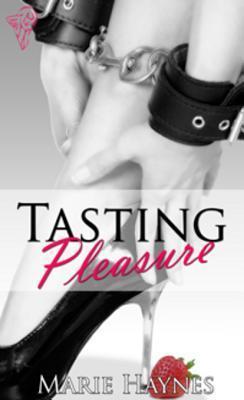 Tasting Pleasure (Pleasure, #1)  by  Marie Haynes