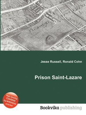 Prison Saint-Lazare  by  Jesse Russell