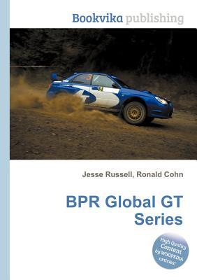 Bpr Global GT Series  by  Jesse Russell
