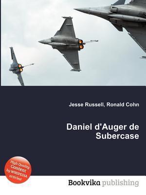 Daniel DAuger de Subercase  by  Jesse Russell