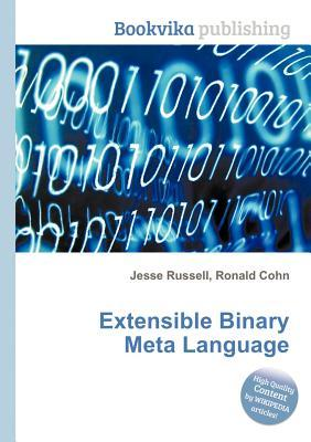 Extensible Binary Meta Language  by  Jesse Russell