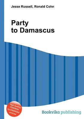 Party to Damascus Jesse Russell