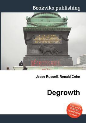 Degrowth  by  Jesse Russell
