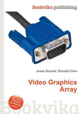 Video Graphics Array  by  Jesse Russell