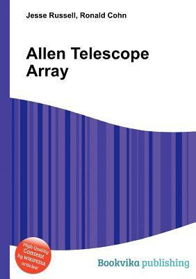 Allen Telescope Array Jesse Russell