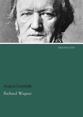 Richard Wagner  by  August Lesimple