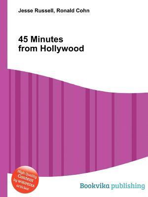 45 Minutes from Hollywood  by  Jesse Russell