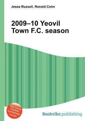 2009-10 Yeovil Town F.C. Season  by  Jesse Russell