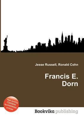 Francis E. Dorn Jesse Russell