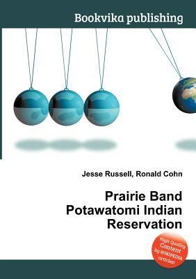 Prairie Band Potawatomi Indian Reservation Jesse Russell