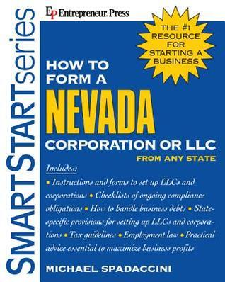 How To Form A Nevada Corporation Or Llc From Any State (Smartstart Series)  by  Michael Spadaccini