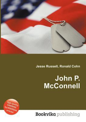 John P. McConnell  by  Jesse Russell