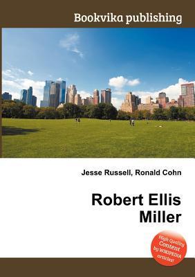 Robert Ellis Miller  by  Jesse Russell