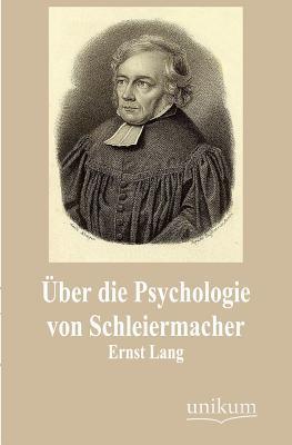 Ber Die Psychologie Von Schleiermacher Ernst Lang