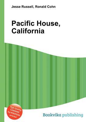 Pacific House, California Jesse Russell