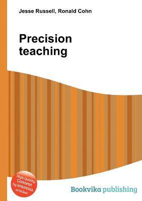 Precision Teaching  by  Jesse Russell
