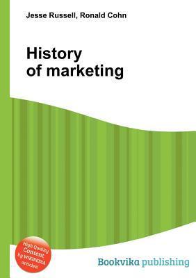 History of Marketing Jesse Russell