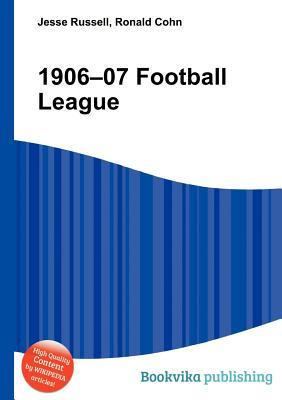 1906-07 Football League  by  Jesse Russell