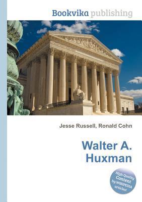 Walter A. Huxman Jesse Russell