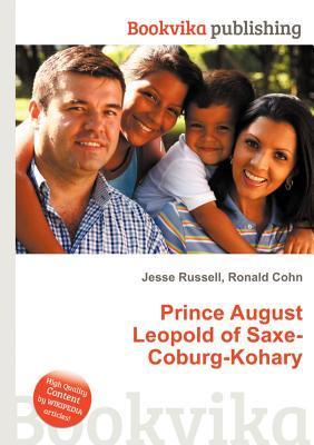 Prince August Leopold of Saxe-Coburg-Kohary  by  Jesse Russell