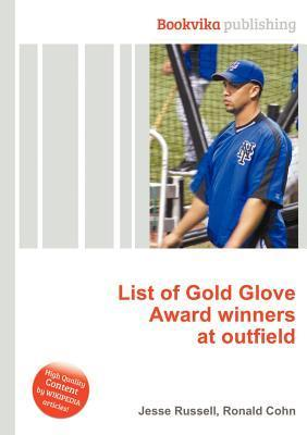 List of Gold Glove Award Winners at Outfield Jesse Russell