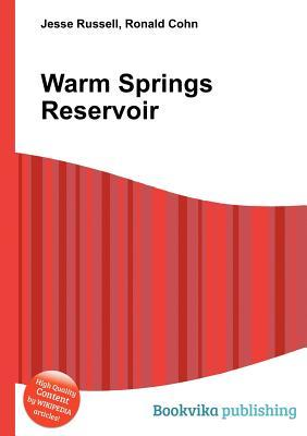 Warm Springs Reservoir Jesse Russell